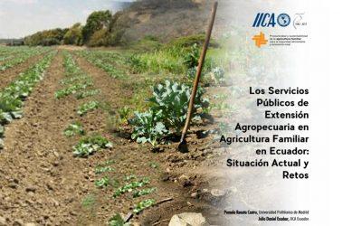 """""""Los Servicios Públicos de Extensión Agropecuaria en Agricultura Familiar en Ecuador: Situación Actual y Retos"""""""