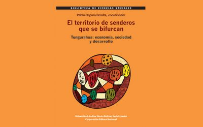 TUNGURAHUA RURAL: EL TERRITORIO DE LOS SENDEROS QUE SE BIFURCAN