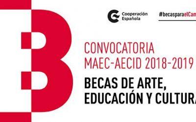 AECID: Abierta la convocatoria de Becas MAEC/AECID de Arte, Educación y Cultura 2018-2019