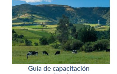 IICA Ecuador: Guía de capacitación para agricultores familiares dedicados a la producción lechera