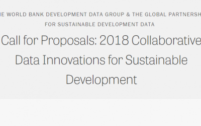THE WORLD BANK DEVELOPMENT DATA GROUP & THE GLOBAL PARTNERSHIP FOR SUSTAINABLE DEVELOPMENT DATA Call for Proposals: 2018 Collaborative Data Innovations for Sustainable Development