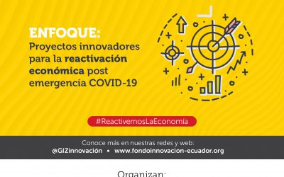 """GIZ: 4ta Convocatoria al Fondo de Innovación: """"Fomento de iniciativas innovadoras públicas-privadas para la REACTIVACIÓN ECONÓMICA POST EMERGENCIA COVID-19"""""""